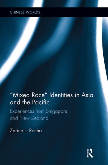 Mixed Race Identities in Asia and the Pacific Experiences from Singapore and New Zealand book cover