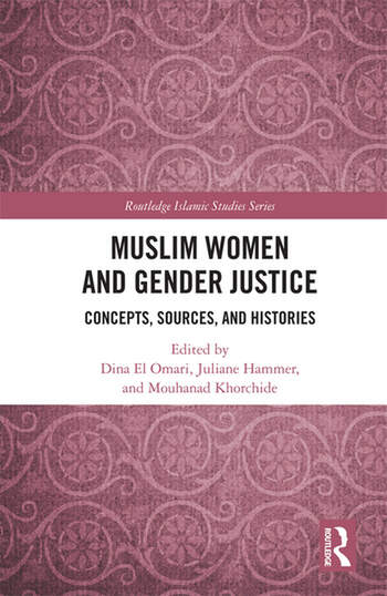 Muslim Women and Gender Justice Concepts, Sources, and Histories book cover