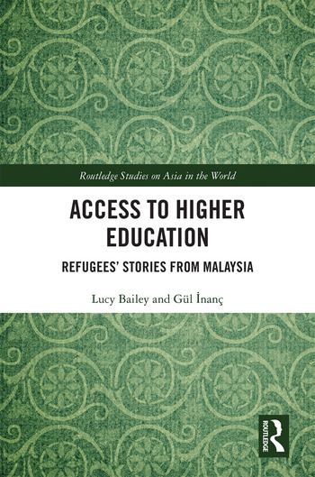 Access to Higher Education Refugees' Stories from Malaysia book cover