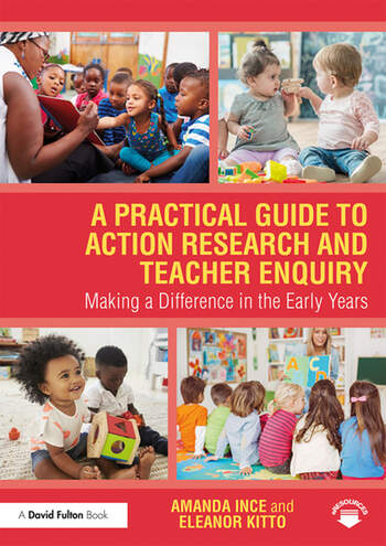 A Practical Guide to Action Research and Teacher Enquiry Making a Difference in the Early Years book cover