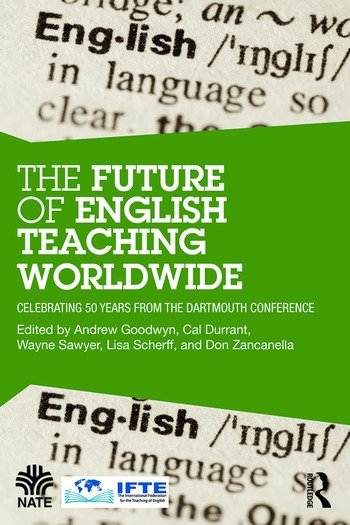 The Future of English Teaching Worldwide Celebrating 50 Years From the Dartmouth Conference book cover