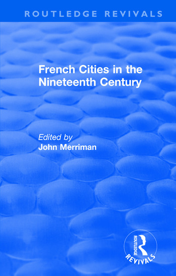 Routledge Revivals: French Cities in the Nineteenth Century (1981) book cover