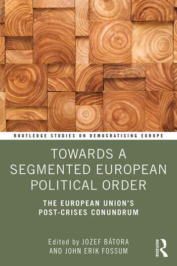 Towards a Segmented European Political Order The European Union's Post-crises Conundrum book cover