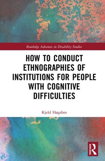 How to Conduct Ethnographies of Institutions for People with Cognitive Difficulties book cover