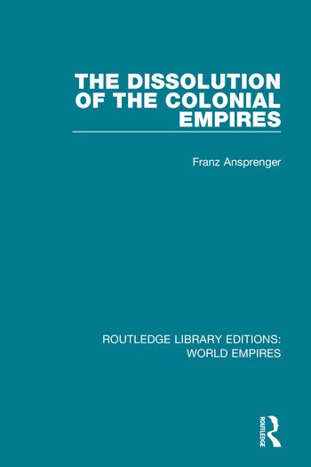 The Dissolution of the Colonial Empires book cover