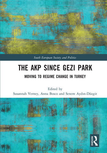 The AKP Since Gezi Park Moving to Regime Change in Turkey book cover