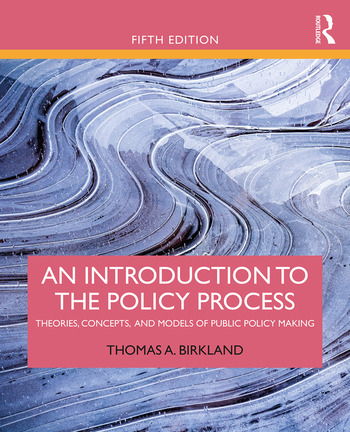 An Introduction to the Policy Process Theories, Concepts, and Models of Public Policy Making book cover
