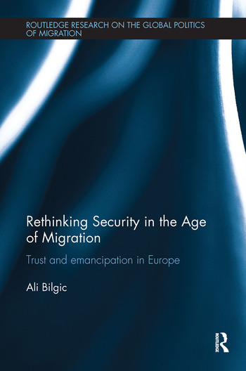 Rethinking Security in the Age of Migration Trust and Emancipation in Europe book cover