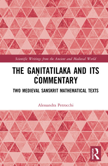 The Gaṇitatilaka and its Commentary Two Medieval Sanskrit Mathematical Texts book cover