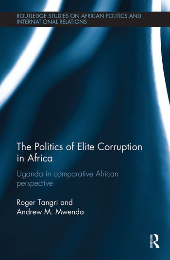 The Politics of Elite Corruption in Africa Uganda in Comparative African Perspective book cover