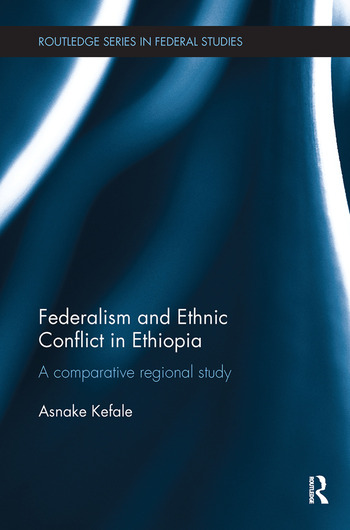 Federalism and Ethnic Conflict in Ethiopia A Comparative Regional Study book cover
