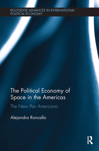 The Political Economy of Space in the Americas The New Pax Americana book cover