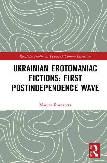 Ukrainian Erotomaniac Fictions: First Postindependence Wave book cover