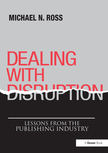 Dealing with Disruption Lessons from the Publishing Industry book cover