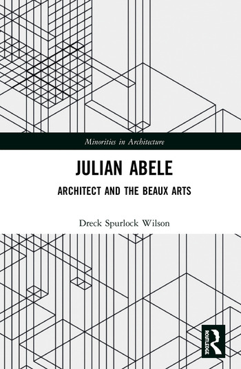 Julian Abele Architect and the Beaux Arts book cover