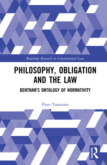 Philosophy, Obligation and the Law Bentham's Ontology of Normativity book cover