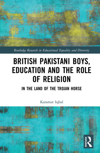 British Pakistani Boys, Education and the Role of Religion In the Land of the Trojan Horse book cover