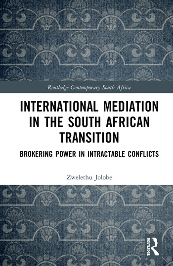 International Mediation in the South African Transition Brokering Power in Intractable Conflicts book cover