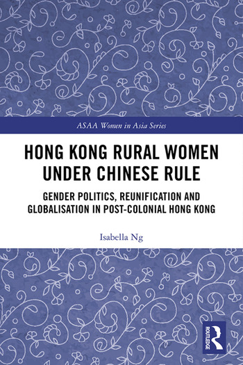 Hong Kong Rural Women under Chinese Rule Gender Politics, Reunification and Globalization in Post-colonial Hong Kong book cover