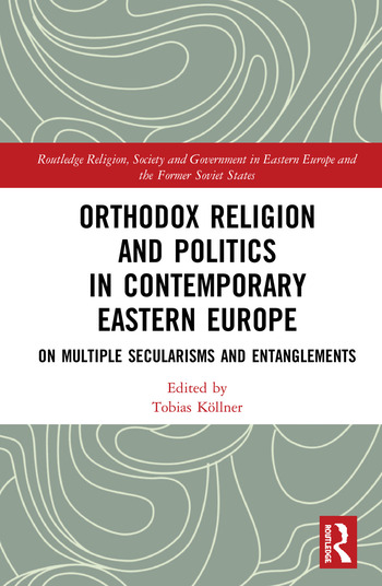 Orthodox Religion and Politics in Contemporary Eastern Europe On Multiple Secularisms and Entanglements book cover