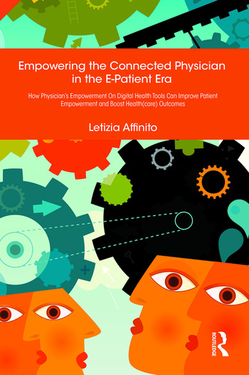Empowering the Connected Physician in the E-Patient Era How Physician's Empowerment On Digital Health Tools Can Improve Patient Empowerment and Boost Health(care) Outcomes book cover
