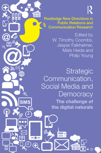 Strategic Communication, Social Media and Democracy The challenge of the digital naturals book cover
