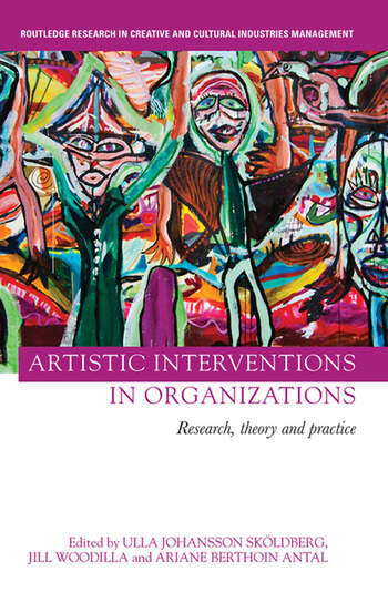 Artistic Interventions in Organizations Research, Theory and Practice book cover