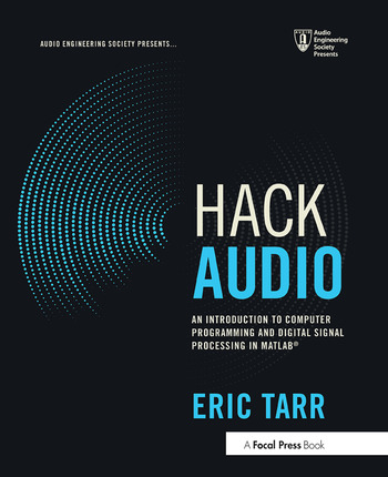 Hack Audio An Introduction to Computer Programming and Digital Signal Processing in MATLAB book cover