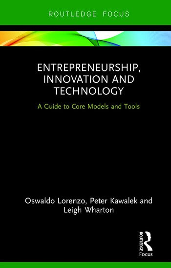 Entrepreneurship, Innovation and Technology A Guide to Core Models and Tools book cover