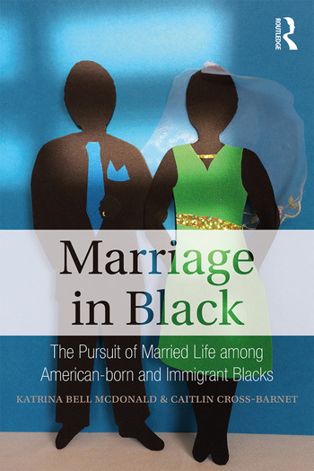 Marriage in Black The Pursuit of Married Life among American-born and Immigrant Blacks book cover