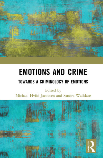 Emotions and Crime Towards a Criminology of Emotions book cover