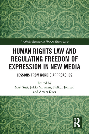Human Rights Law and Regulating Freedom of Expression in New Media Lessons from Nordic Approaches book cover