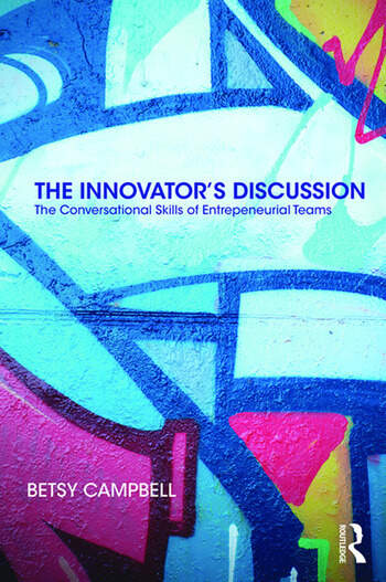 The Innovator's Discussion The Conversational Skills of Entrepreneurial Teams book cover