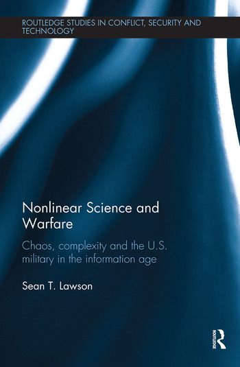 Nonlinear Science and Warfare Chaos, complexity and the U.S. military in the information age book cover