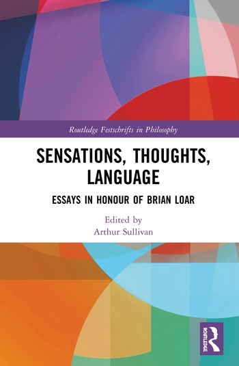 Sensations, Thoughts, Language Essays in Honour of Brian Loar book cover