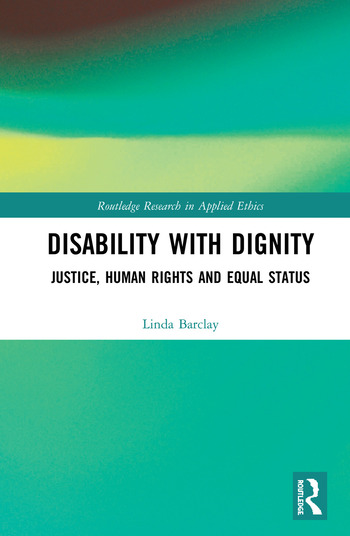 Disability with Dignity Justice, Human Rights and Equal Status book cover