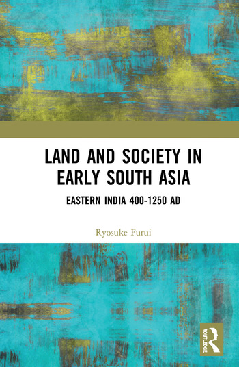 Land and Society in Early South Asia Eastern India 400–1250 AD book cover