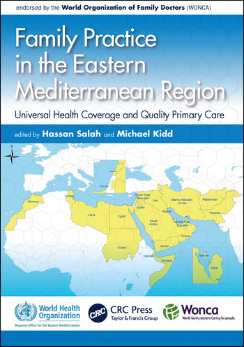 Family Practice in the Eastern Mediterranean Region Universal Health Coverage and Quality Primary Care book cover