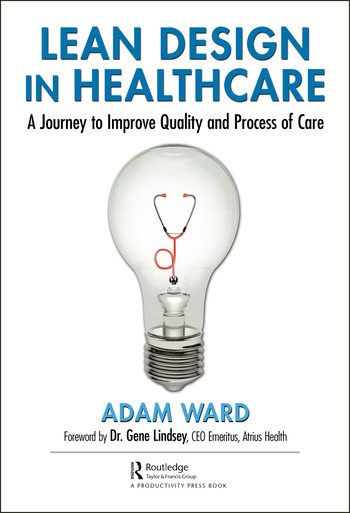 Lean Design in Healthcare A Journey to Improve Quality and Process of Care book cover