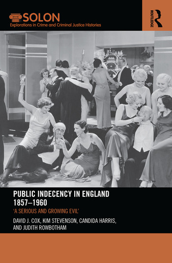 Public Indecency in England 1857-1960 'A Serious and Growing Evil' book cover