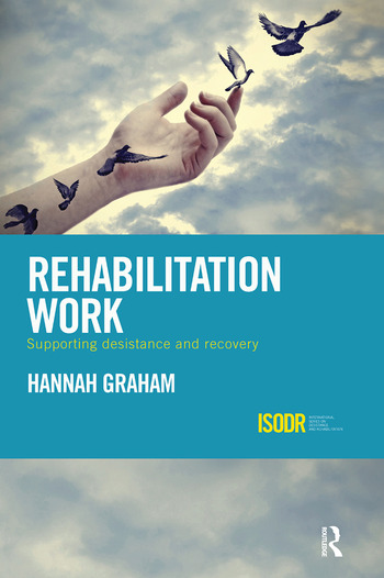 Rehabilitation Work Supporting Desistance and Recovery book cover