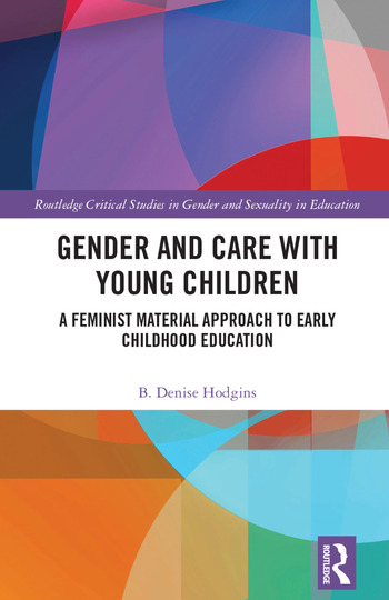 Gender and Care with Young Children A Feminist Material Approach to Early Childhood Education book cover