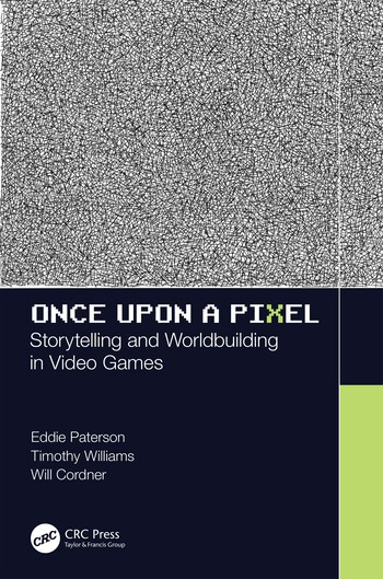 Once Upon a Pixel Storytelling and Worldbuilding in Video Games book cover