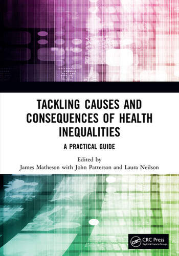 Tackling Causes and Consequences of Health Inequalities A Practical Guide book cover
