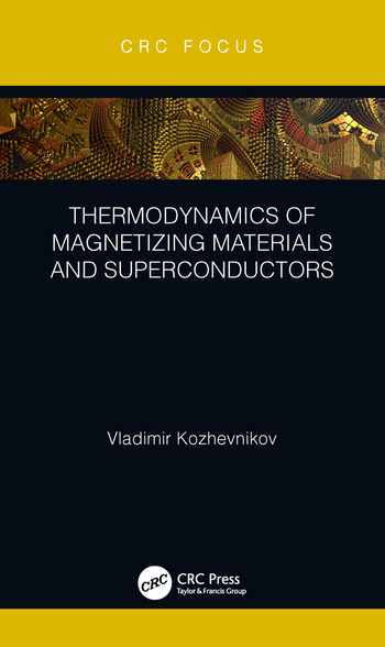 Thermodynamics of Magnetizing Materials and Superconductors book cover