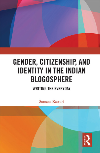 Gender, Citizenship, and Identity in the Indian Blogosphere Writing the Everyday book cover