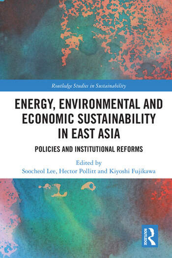 Energy, Environmental and Economic Sustainability in East Asia Policies and Institutional Reforms book cover