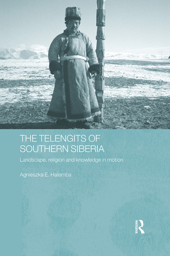 The Telengits of Southern Siberia Landscape, Religion and Knowledge in Motion book cover