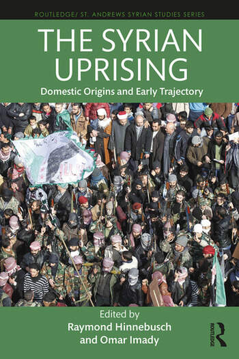The Syrian Uprising Domestic Origins and Early Trajectory book cover