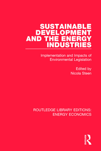 Sustainable Development and the Energy Industries Implementation and Impacts of Environmental Legislation book cover